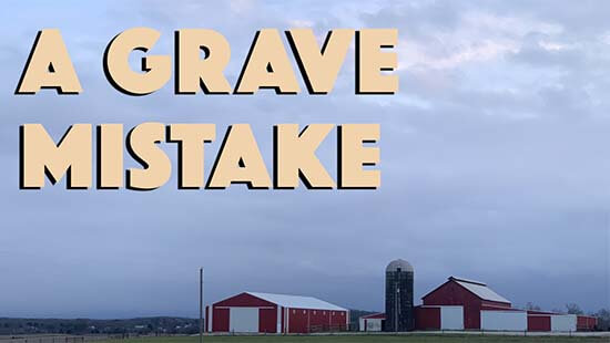 """photo of farm with caption """"A Grave Mistake"""""""